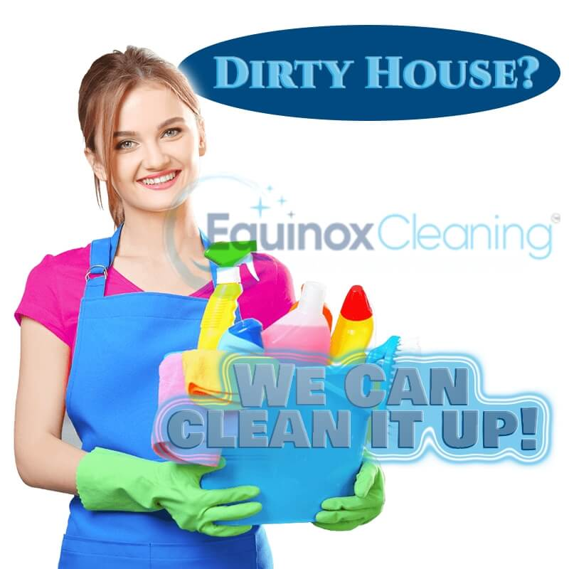 Best Cleaning services for dirty house - Equinox cleaning